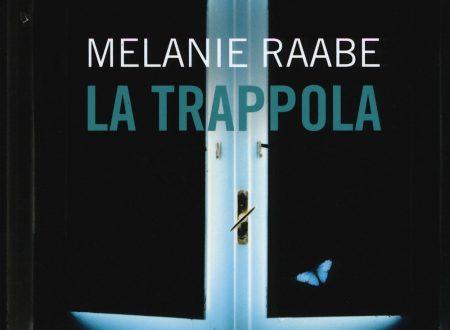 La Trappola…un thriller coinvolgente,raffinato e incalzante di Melanie Raabe